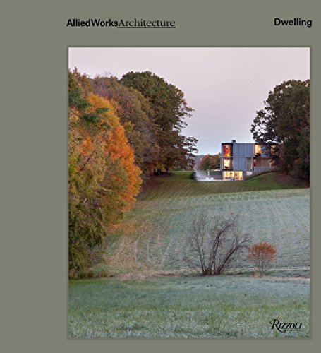 Allied Works Architecture: Dwelling from Rizzoli International Publications