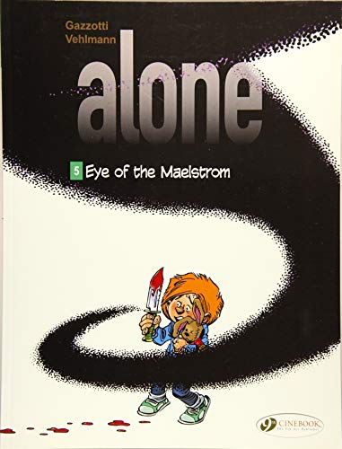 Alone Vol. 5: Eye of the Maelstrom from Cinebook