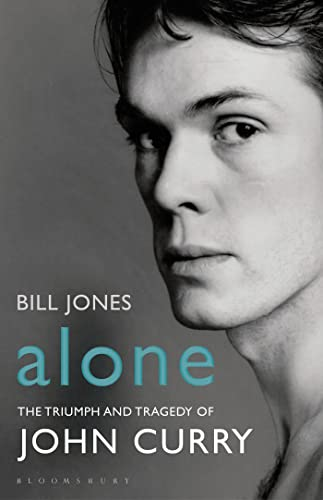 Alone: The Triumph and Tragedy of John Curry from Bloomsbury Sport