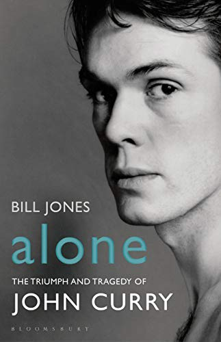 Alone: The Triumph and Tragedy of John Curry from Bloomsbury Publishing