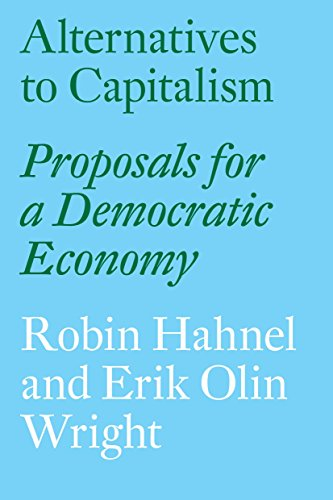 Alternatives to Capitalism: Proposals for a Democratic Economy from Verso