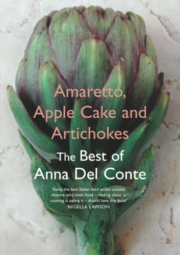 Amaretto, Apple Cake and Artichokes: The Best of Anna Del Conte from Vintage