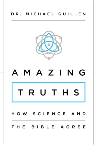 Amazing Truths: How Science and the Bible Agree from Zondervan