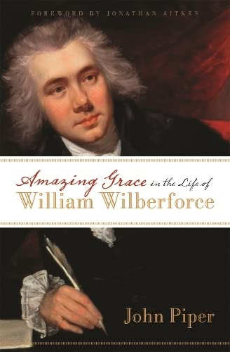 Amazing Grace in the Life of William Wilberforce from IVP