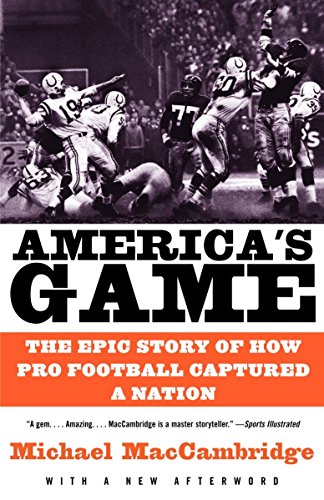 America's Game: The Epic Story of How Pro Football Captured a Nation (Vintage) from Anchor Books