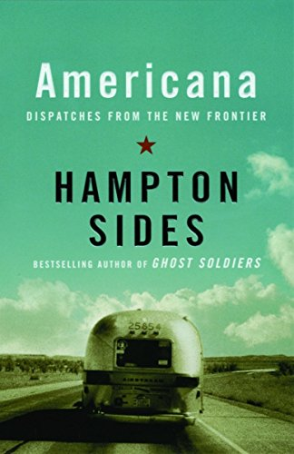 Americana: Dispatches from the New Frontier from Anchor Books