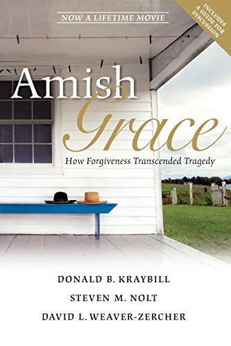 Amish Grace: How Forgiveness Transcended Tragedy from Jossey-Bass