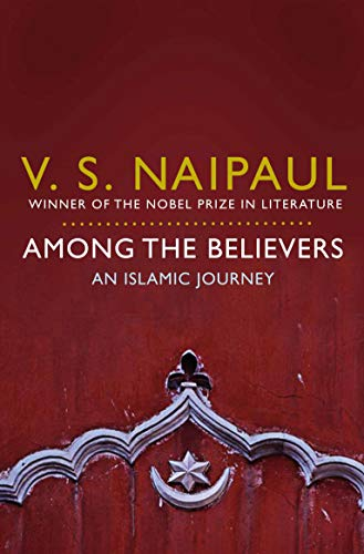 Among the Believers: An Islamic Journey from Picador