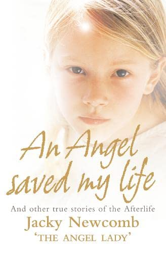 An Angel Saved My Life: And Other True Stories of the Afterlife from Harper Element