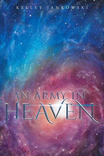 An Army in Heaven from Page Publishing, Inc.
