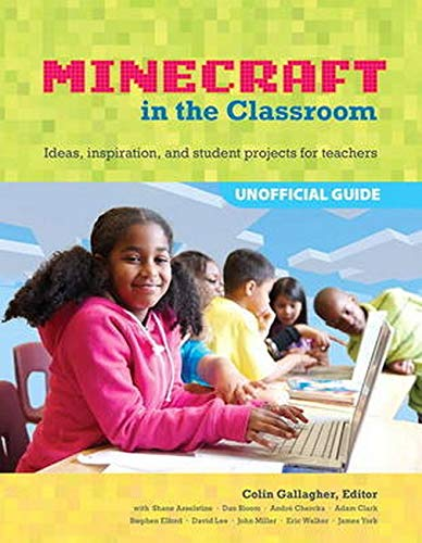 Minecraft in the Classroom: Ideas, Inspiration, and Student Projects for Teachers from Peachpit Press