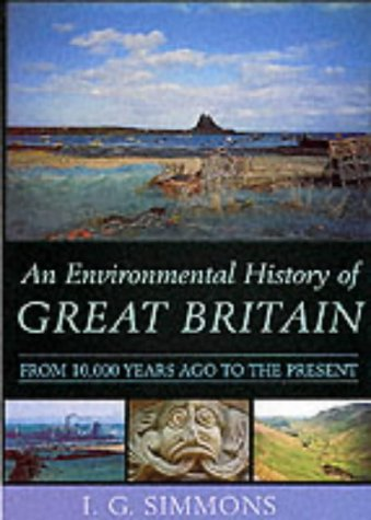 An Environmental History of Great Britain: From 10, 000 Years Ago to the Present from Edinburgh University Press