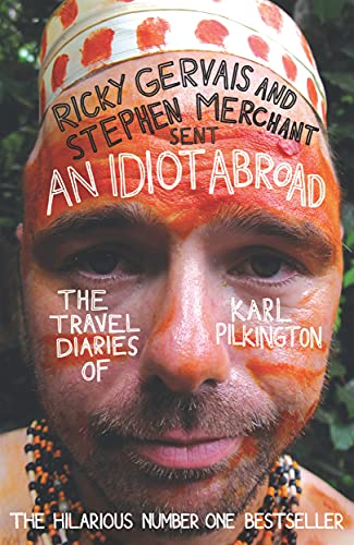 An Idiot Abroad: The Travel Diaries of Karl Pilkington from Canongate Books