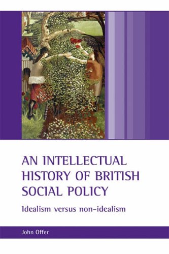 An intellectual history of British social policy: Idealism Versus Non-idealism from Policy Press