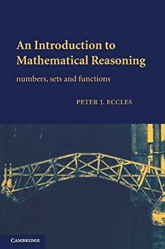 An Introduction to Mathematical Reasoning: Numbers, Sets and Functions from Cambridge University Press