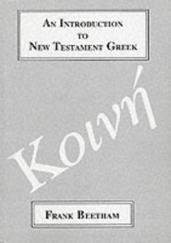 An Introduction to New Testament Greek: A Quick Course in the Reading of Koine Greek (Greek Language) from Bloomsbury 3PL
