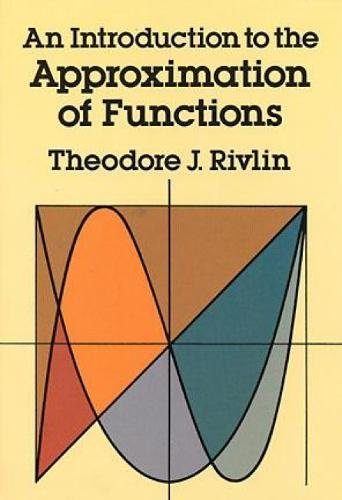 An Introduction to the Approximation of Functions (Dover Books on Mathematics) from Dover Publications Inc.