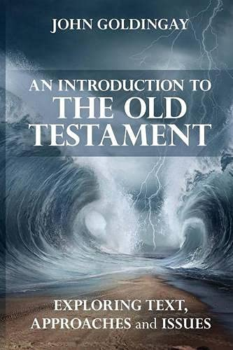 An Introduction to the Old Testament: Exploring Text Approaches and Issues from SPCK Publishing
