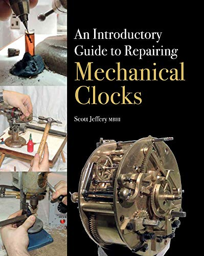 An Introductory Guide to Repairing Mechanical Clocks from The Crowood Press Ltd
