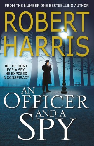 An Officer and a Spy: The gripping Richard and Judy Book Club favourite from Arrow