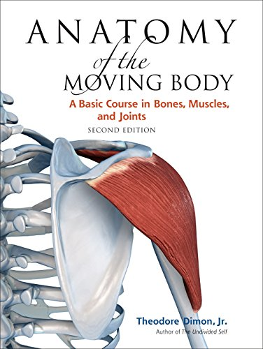 Anatomy of the Moving Body: A Basic Course in Bones, Muscles, and Joints from North Atlantic Books,U.S.