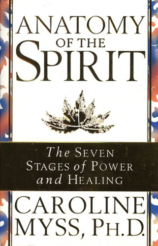 Anatomy of the Spirit: The Seven Stages of Power and Healing from Transworld Publishers Ltd