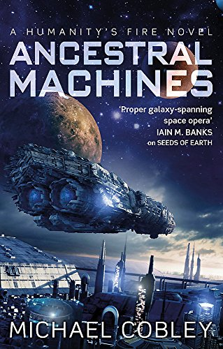 Ancestral Machines: A Humanity's Fire novel from Orbit
