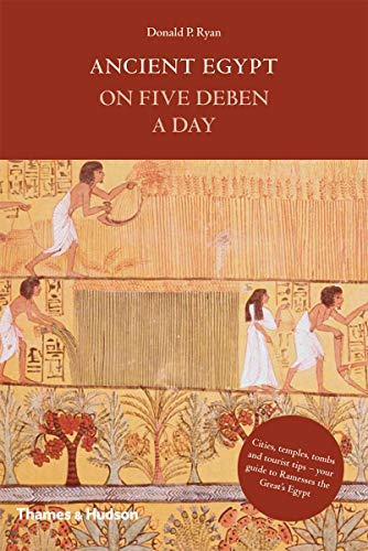 Ancient Egypt on Five Deben a Day (Time Travel) from Thames & Hudson