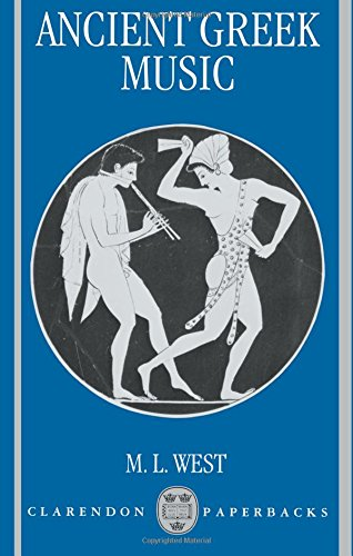 Ancient Greek Music (Clarendon Paperbacks) from Clarendon Press