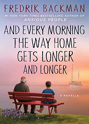 And Every Morning the Way Home Gets Longer and Longer: A Novella from Atria Books
