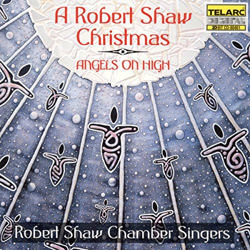Angels On High - A Robert Shaw Christmas from TELARC