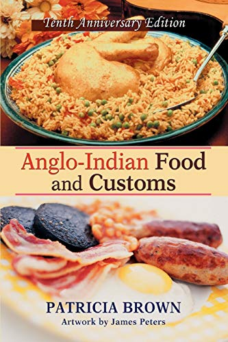 Anglo-Indian Food and Customs: Tenth Anniversary Edition from iUniverse