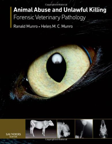 Animal Abuse and Unlawful Killing: Forensic veterinary pathology, 1e from Saunders Ltd.