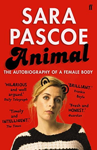 Animal: The Autobiography of a Female Body from Faber & Faber