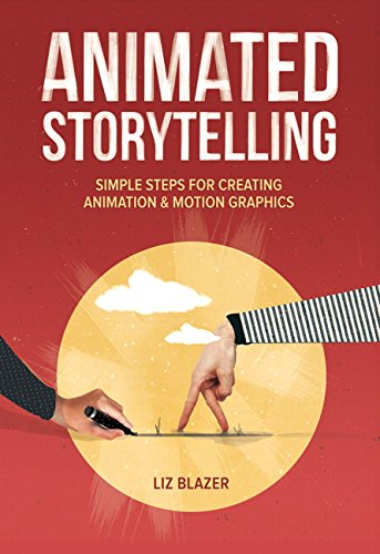 Animated Storytelling: Simple Steps for Creating Animation and Motion Graphics from Peachpit Press