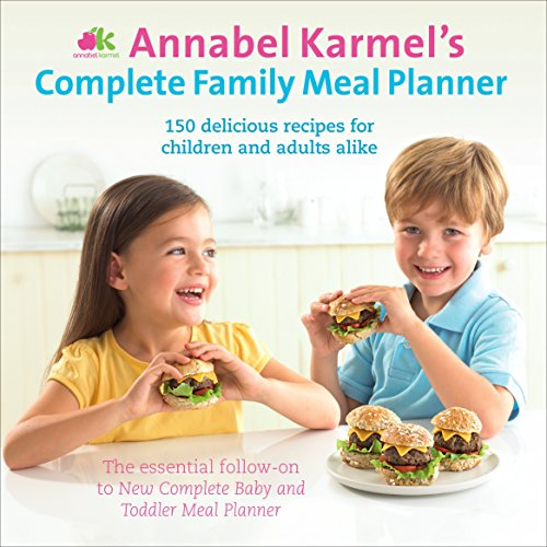 Annabel Karmel's Complete Family Meal Planner from Ebury Press