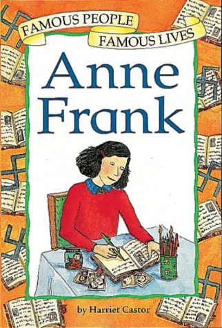 Anne Frank (Famous People, Famous Lives) from Franklin Watts