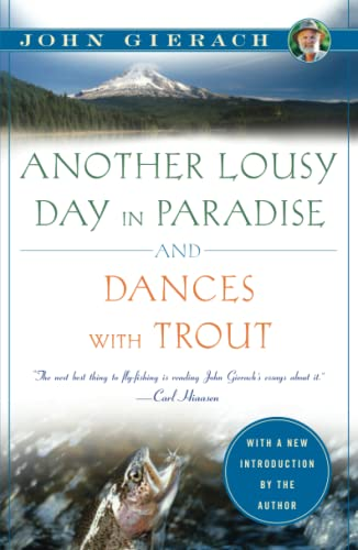 Another Lousy Day in Paradise and Dances with Trout (John Gierach's Fly-Fishing Library) from Simon & Schuster