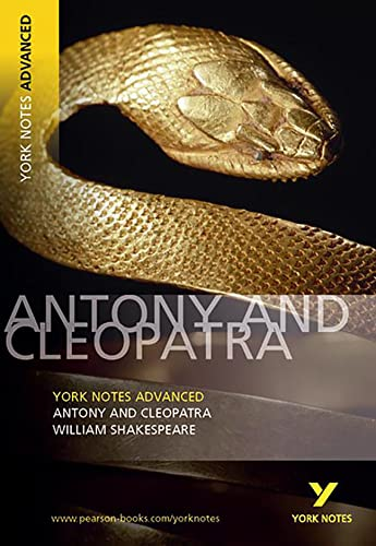 Antony and Cleopatra: York Notes Advanced from Pearson Education Limited