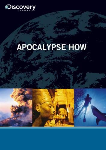 Apocalypse How from Discovery Channel