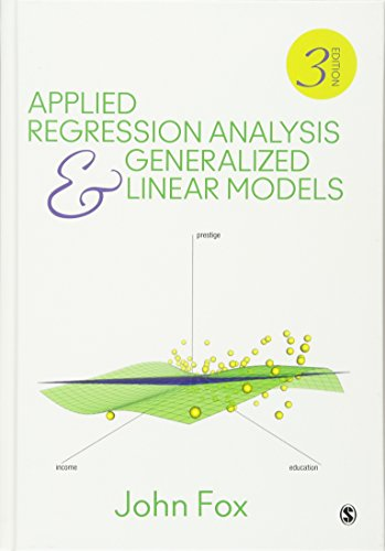 Applied Regression Analysis and Generalized Linear Models from SAGE Publications, Inc
