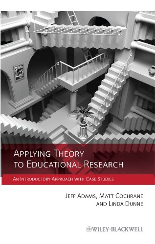 Applying Theory to Educational Research: An Introductory Approach with Case Studies from Wiley