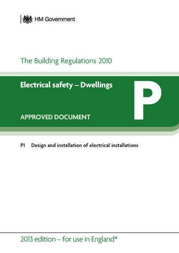 Approved Document P: Electrical Safety - Dwellings (2013 Edition - for Use in England) from RIBA Enterprises
