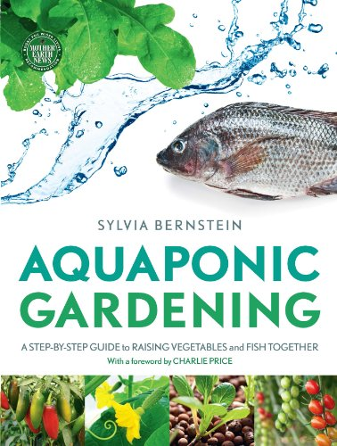 Aquaponic Gardening: A Step-by-Step Guide to Raising Vegetables and Fish Together from Saraband
