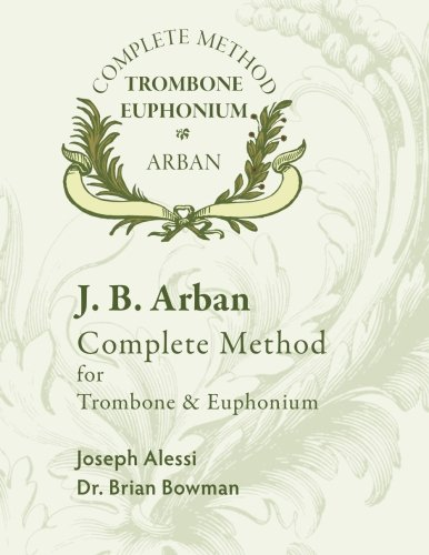 Arban Complete Method for Trombone and Euphonium from CreateSpace Independent Publishing Platform