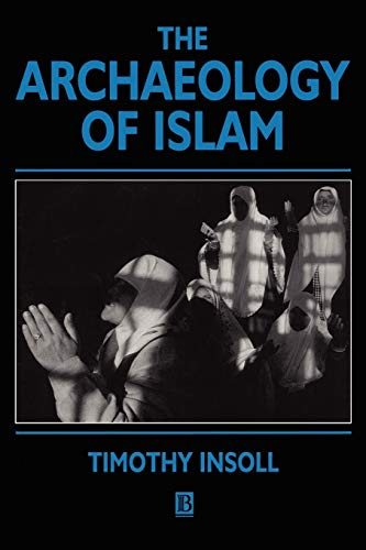 Archaeology of Islam (Social Archaeology) from John Wiley & Sons