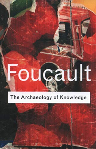 Archaeology of Knowledge (Routledge Classics) from Routledge