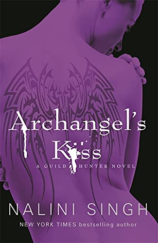 Archangel's Kiss: Book 2 (The Guild Hunter Series) from Gollancz