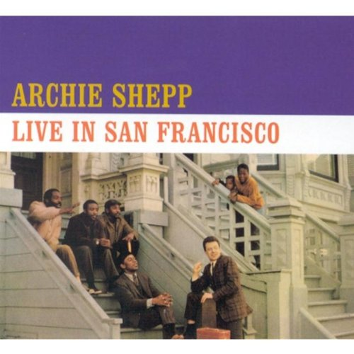Archie Shepp Live in San Franc