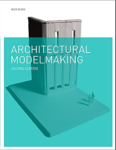 Architectural Modelmaking 2e from Laurence
